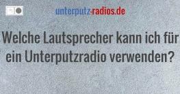 Welche Lautsprecher kann ich für ein Unterputzradio verwenden?