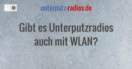 Gibt es Unterputzradios auch mit WLAN