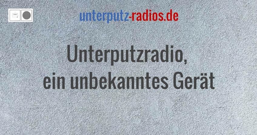 Unterputzradio, ein unbekanntes Gerät