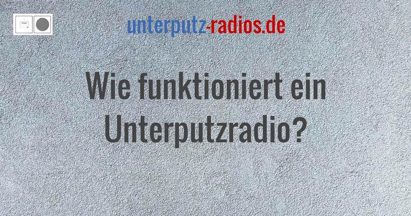 Wie funktioniert ein Unterputz Radio?
